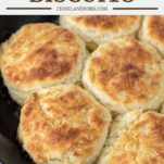 homemade buttermilk biscuits in cast iron skillet